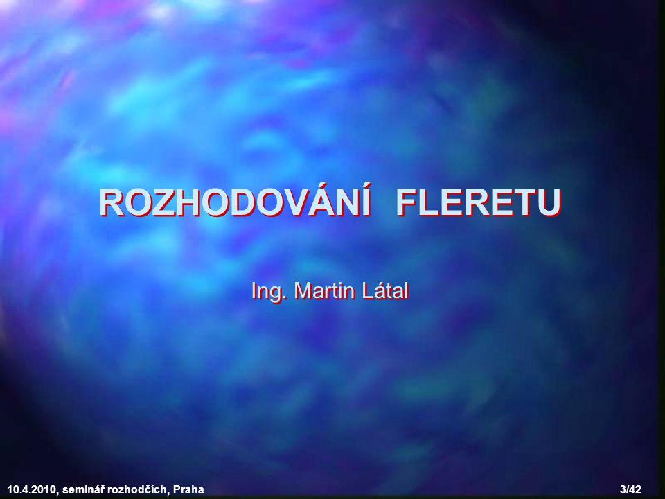 ROZHODOVÁNÍ FLERETU Ing. Martin Látal