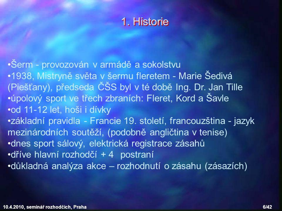 1. Historie Šerm - provozován v armádě a sokolstvu