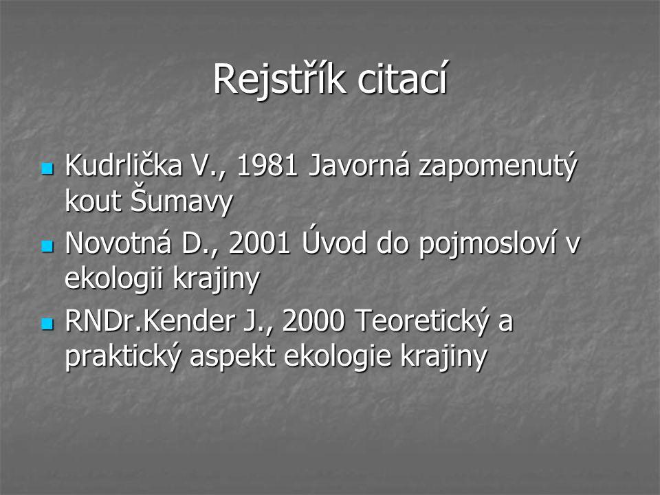 Rejstřík citací Kudrlička V., 1981 Javorná zapomenutý kout Šumavy