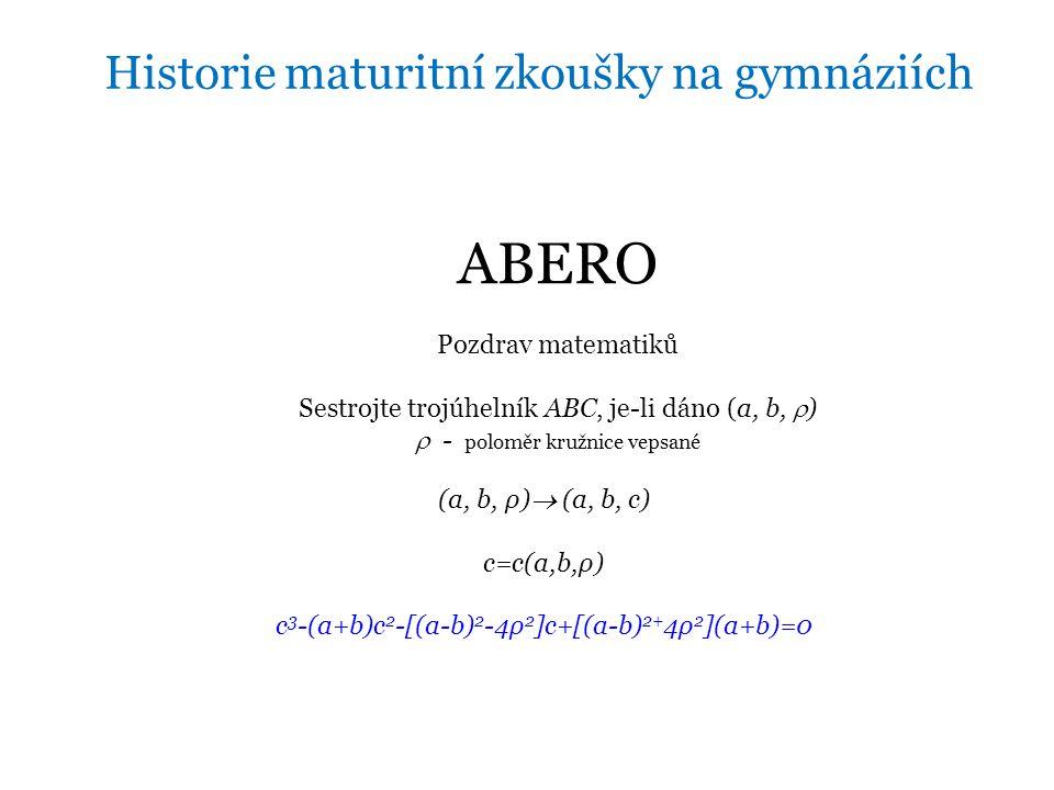 ABERO Historie maturitní zkoušky na gymnáziích Pozdrav matematiků