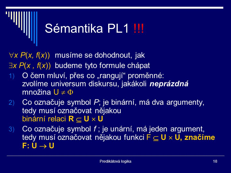 Sémantika PL1 !!! x P(x, f(x)) musíme se dohodnout, jak