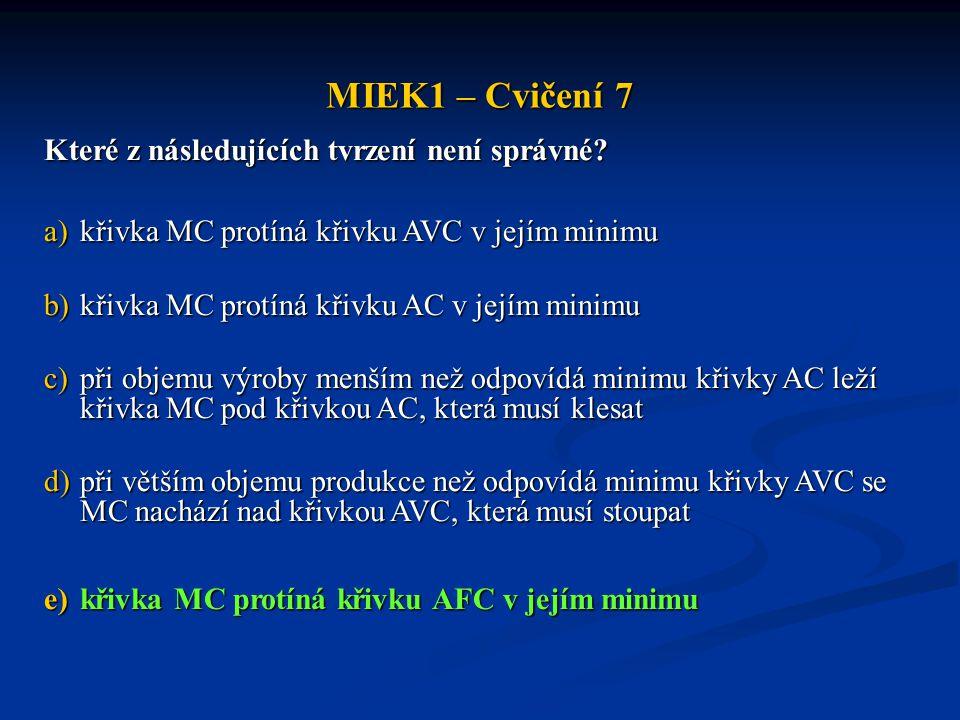 MIEK1 – Cvičení 7 Které z následujících tvrzení není správné