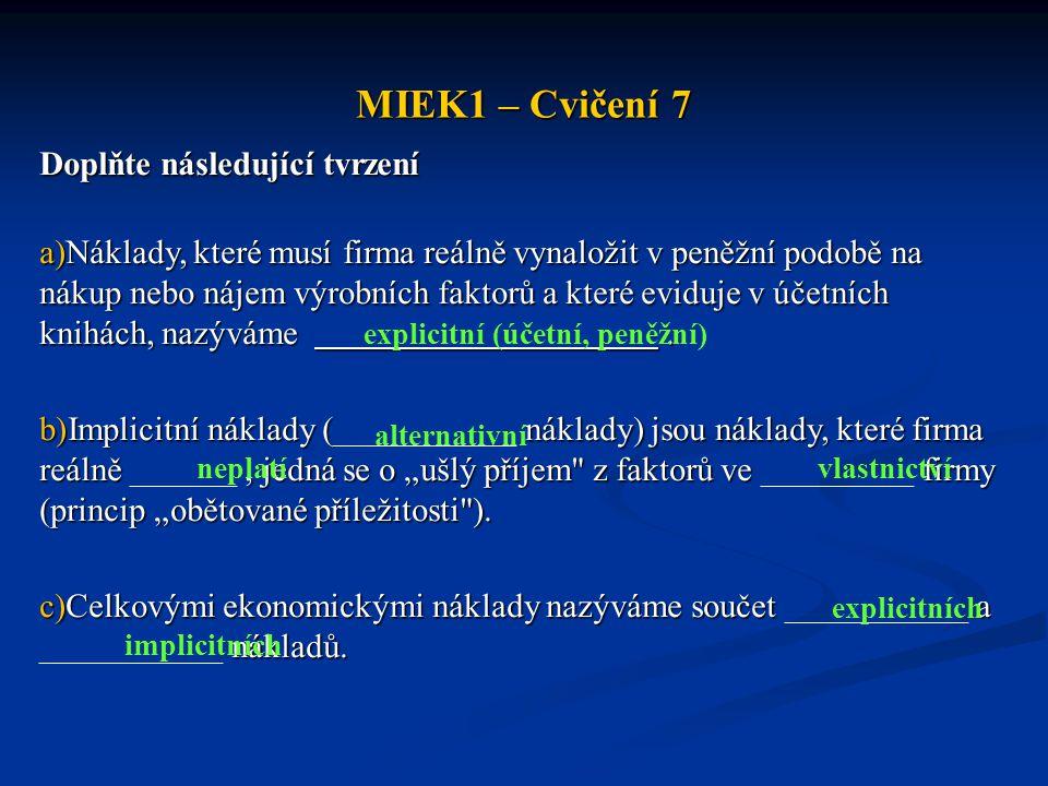 MIEK1 – Cvičení 7 Doplňte následující tvrzení