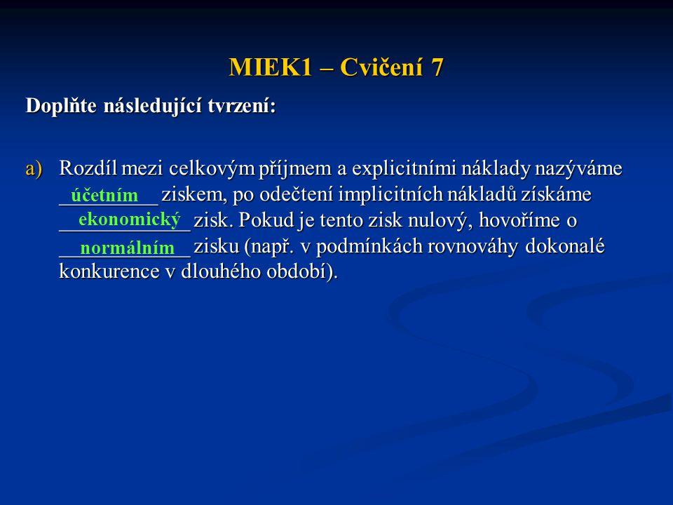 MIEK1 – Cvičení 7 Doplňte následující tvrzení: