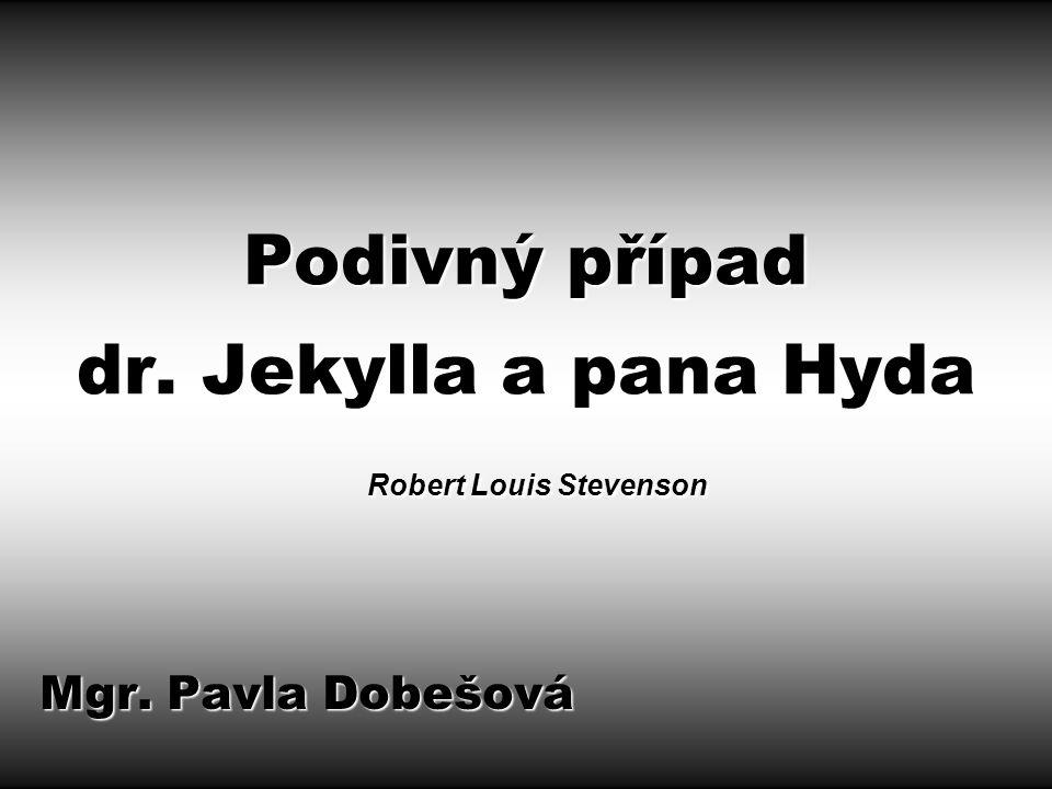 Podivný případ dr. Jekylla a pana Hyda Robert Louis Stevenson