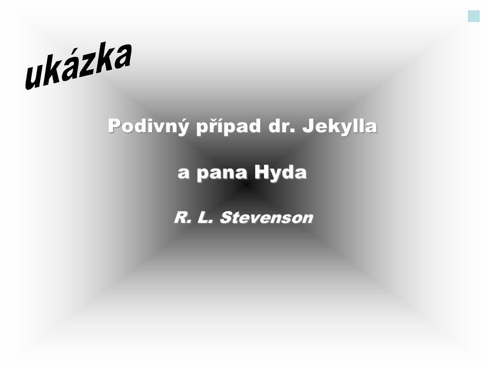 Podivný případ dr. Jekylla a pana Hyda R. L. Stevenson