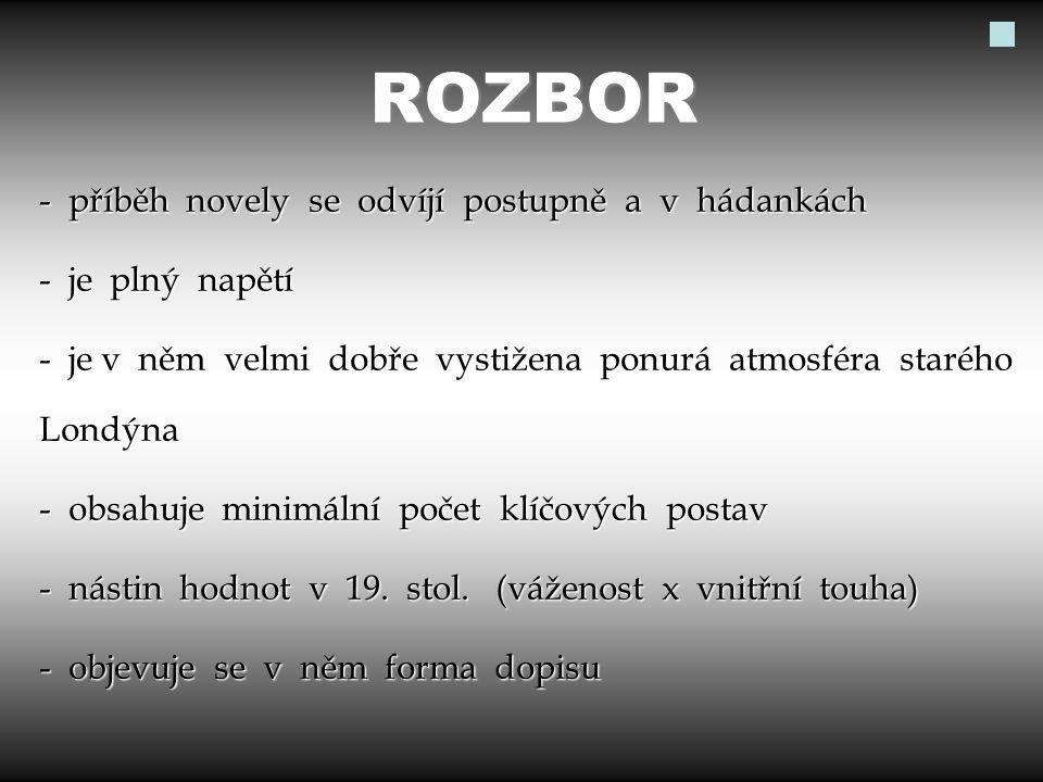 ROZBOR - příběh novely se odvíjí postupně a v hádankách