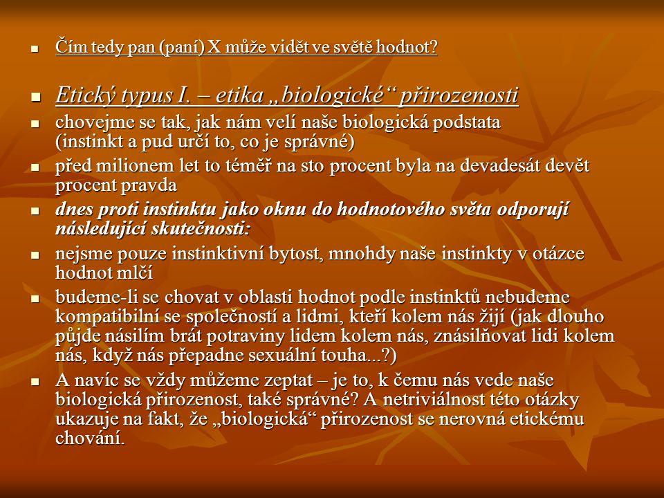 """Etický typus I. – etika """"biologické přirozenosti"""