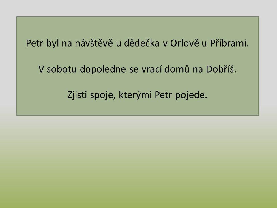 Petr byl na návštěvě u dědečka v Orlově u Příbrami.