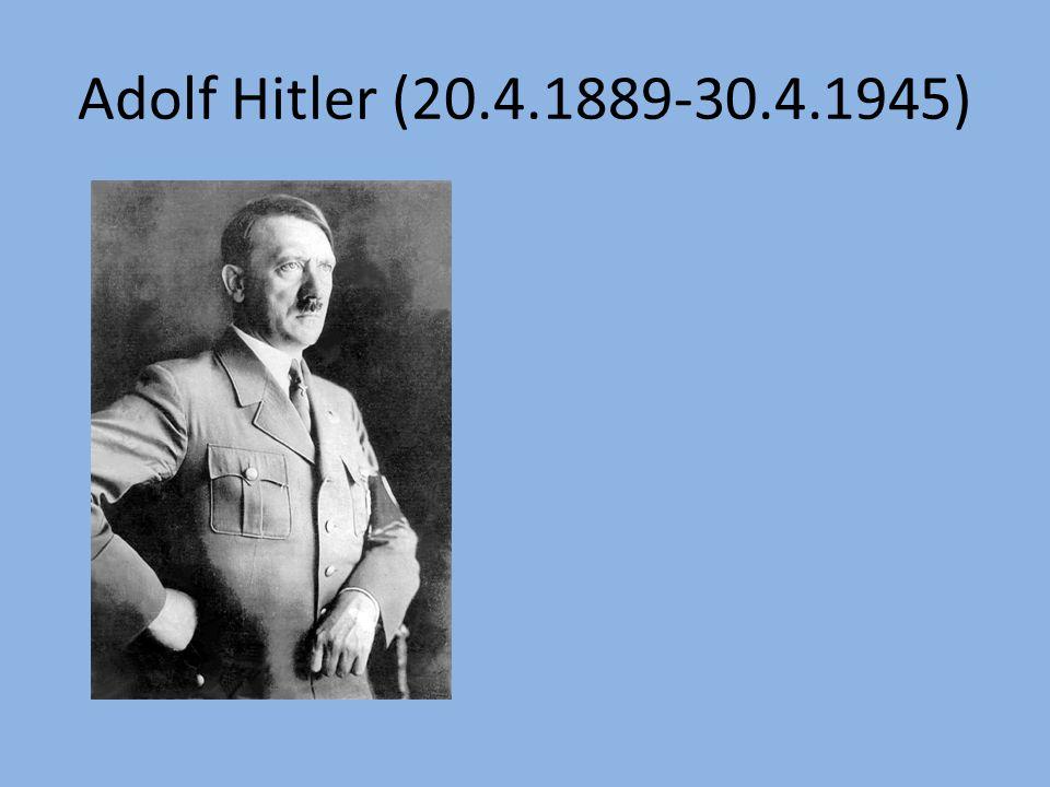 Adolf Hitler (20.4.1889-30.4.1945)