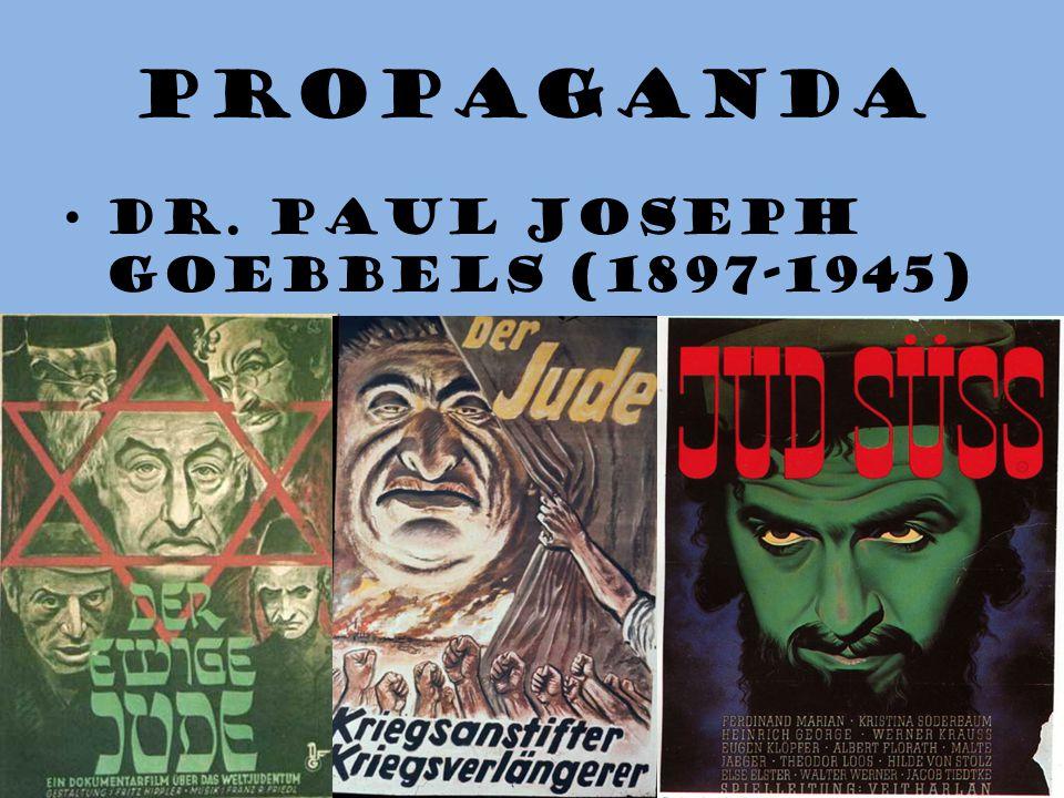 Propaganda Dr. Paul Joseph Goebbels (1897-1945)