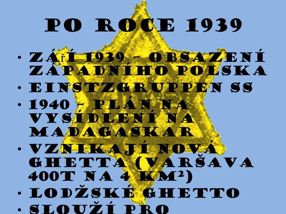 Po roce 1939 září 1939 – obsazení západního Polska Einstzgruppen SS