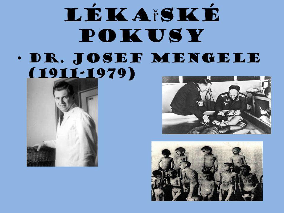 Lékařské pokusy Dr. Josef Mengele (1911-1979)