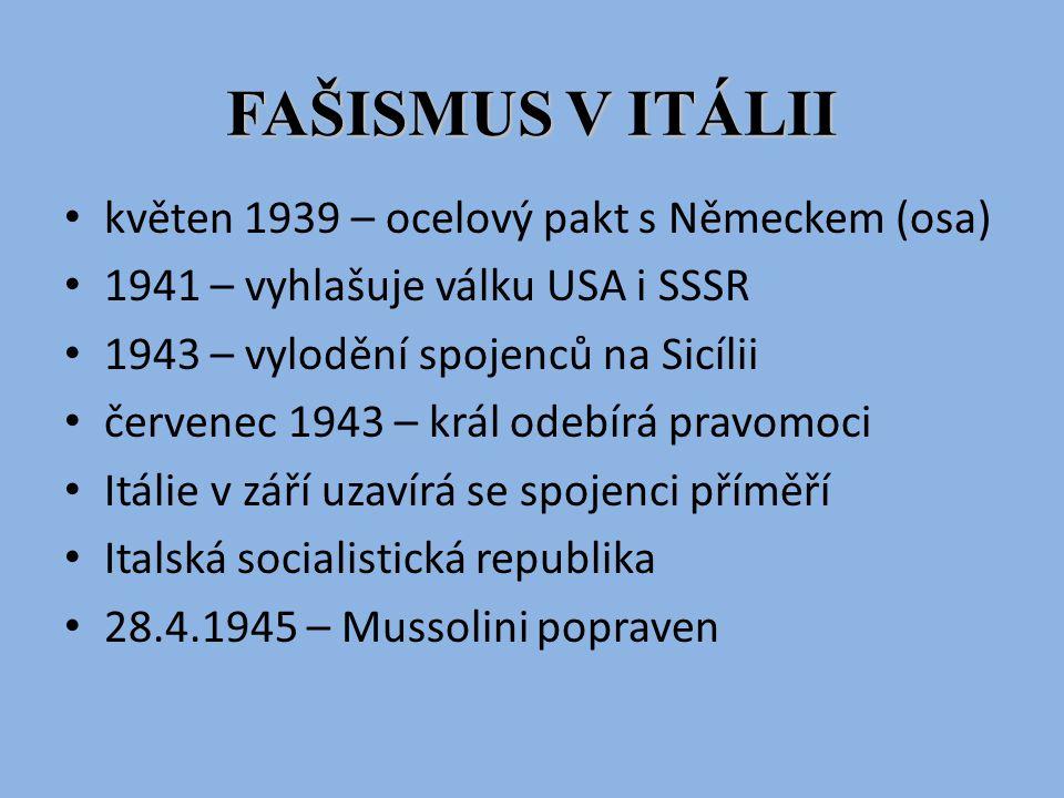 FAŠISMUS V ITÁLII květen 1939 – ocelový pakt s Německem (osa)