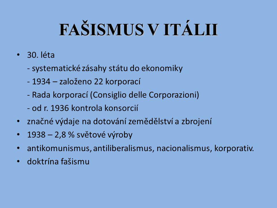 FAŠISMUS V ITÁLII 30. léta - systematické zásahy státu do ekonomiky