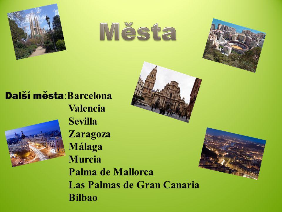 Města Další města:Barcelona Valencia Sevilla Zaragoza Málaga Murcia Palma de Mallorca Las Palmas de Gran Canaria Bilbao