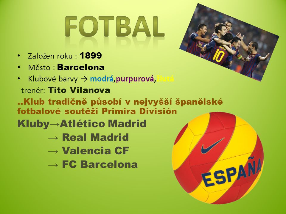 Fotbal Kluby→Atlético Madrid → Real Madrid → Valencia CF