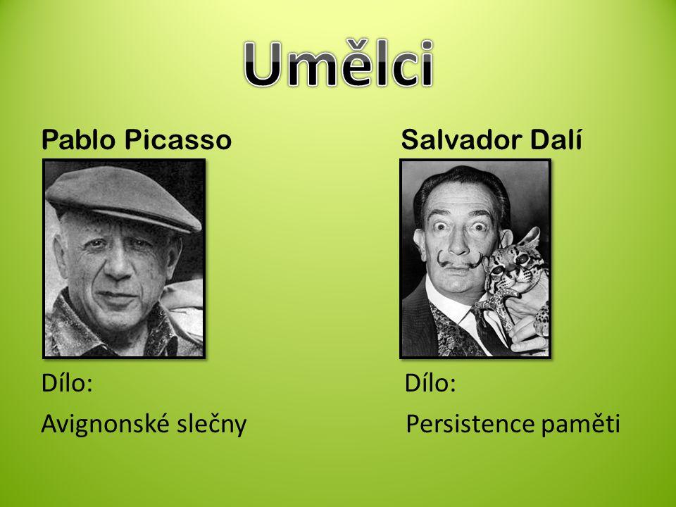 Umělci Pablo Picasso Salvador Dalí Dílo: Dílo: Avignonské slečny Persistence paměti