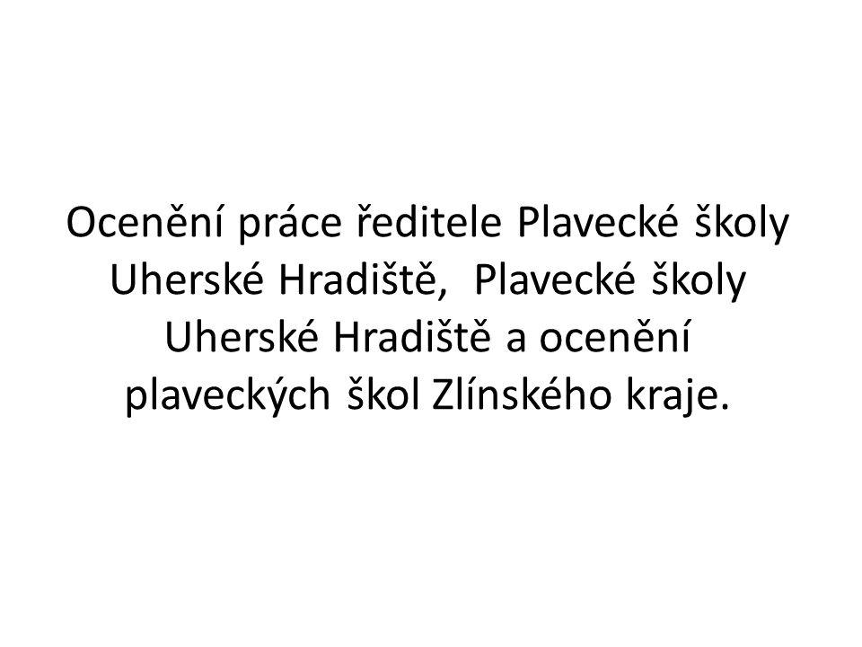 Ocenění práce ředitele Plavecké školy Uherské Hradiště, Plavecké školy Uherské Hradiště a ocenění plaveckých škol Zlínského kraje.