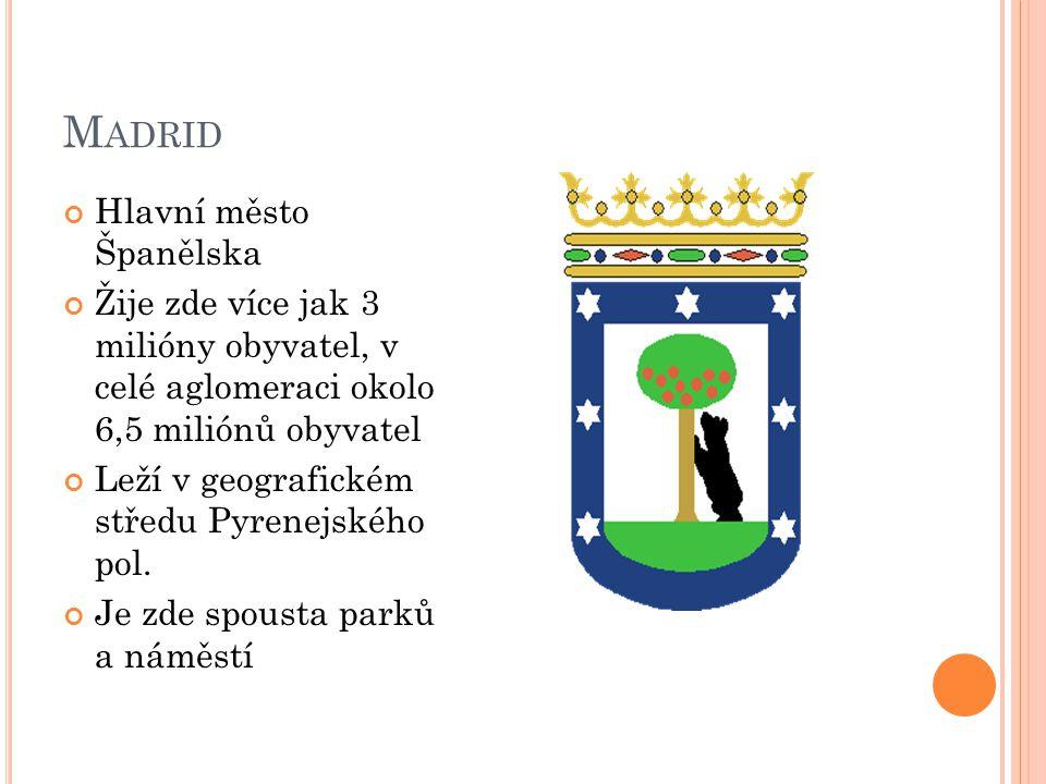Madrid Hlavní město Španělska