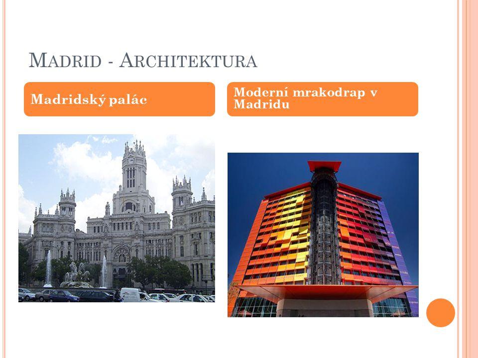 Madrid - Architektura Madridský palác Moderní mrakodrap v Madridu