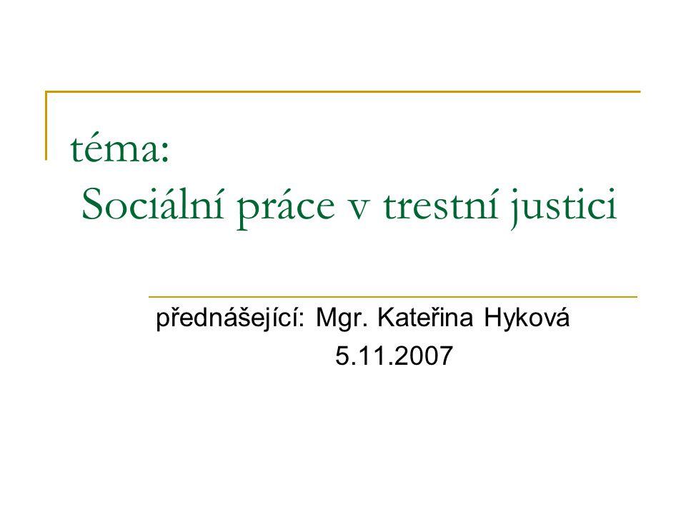 téma: Sociální práce v trestní justici