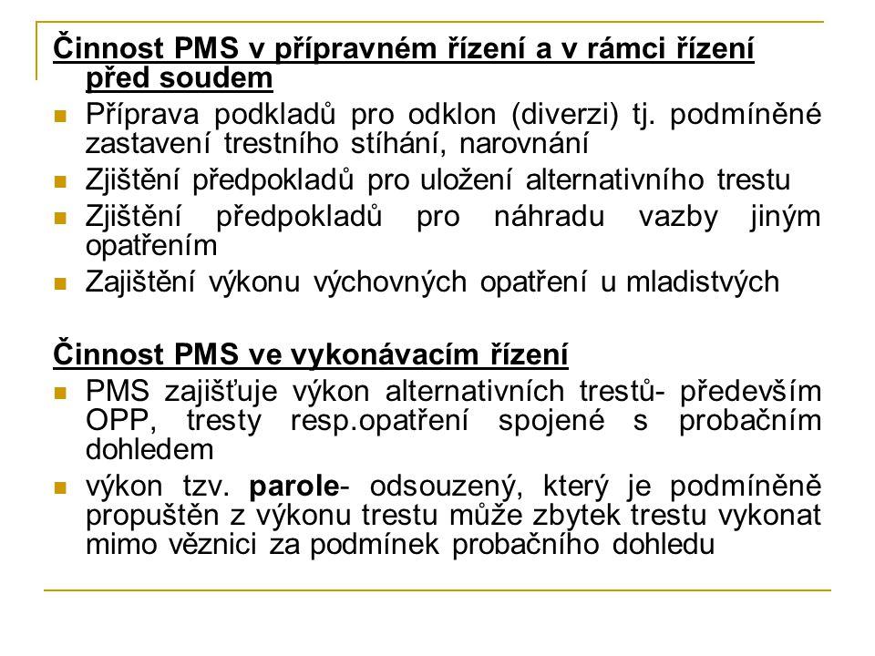 Činnost PMS v přípravném řízení a v rámci řízení před soudem