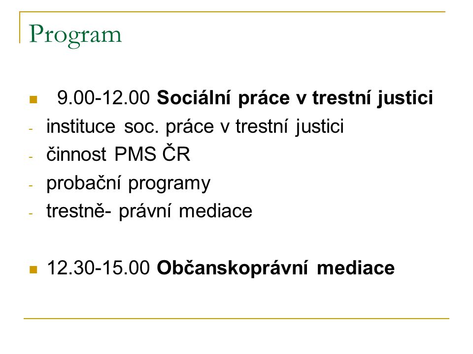 Program 9.00-12.00 Sociální práce v trestní justici
