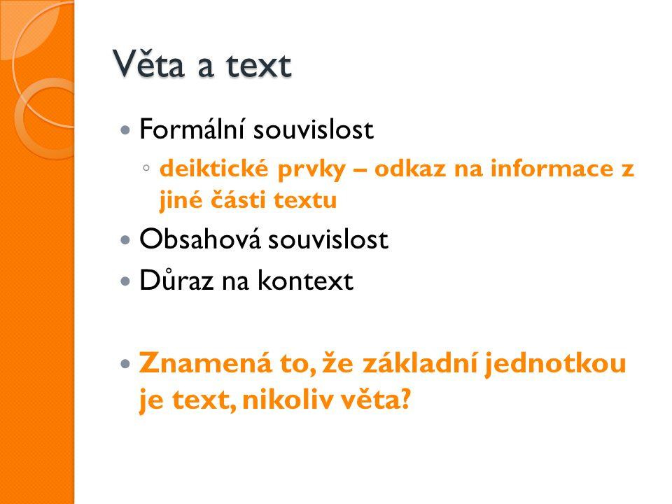 Věta a text Formální souvislost Obsahová souvislost Důraz na kontext