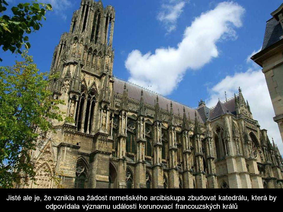 Jisté ale je, že vznikla na žádost remešského arcibiskupa zbudovat katedrálu, která by odpovídala významu události korunovací francouzských králů