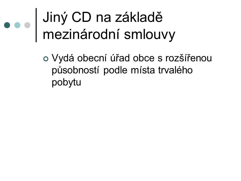 Jiný CD na základě mezinárodní smlouvy