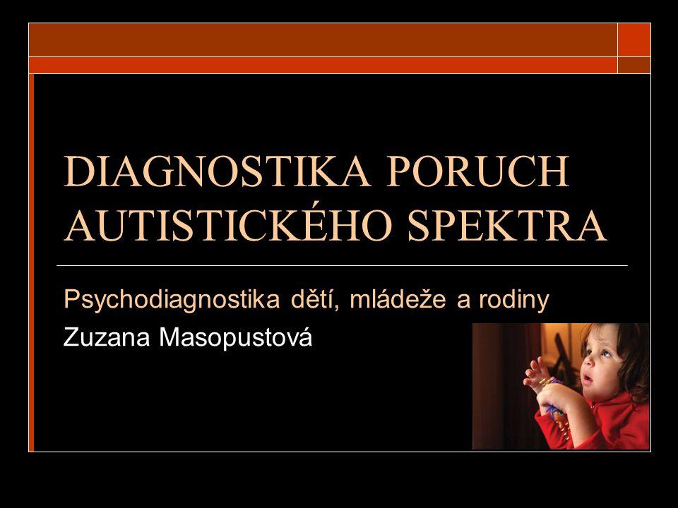 DIAGNOSTIKA PORUCH AUTISTICKÉHO SPEKTRA