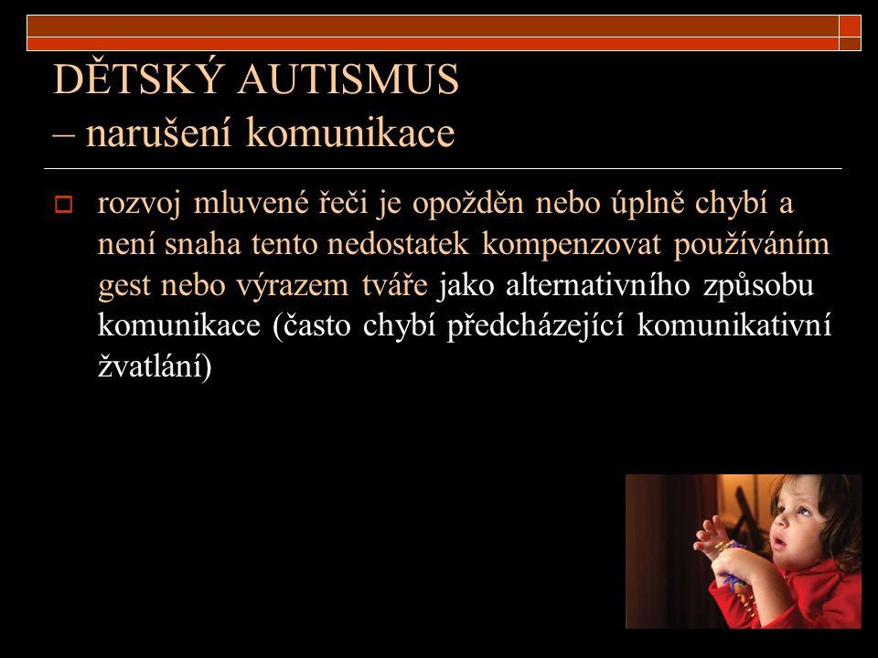 DĚTSKÝ AUTISMUS – narušení komunikace