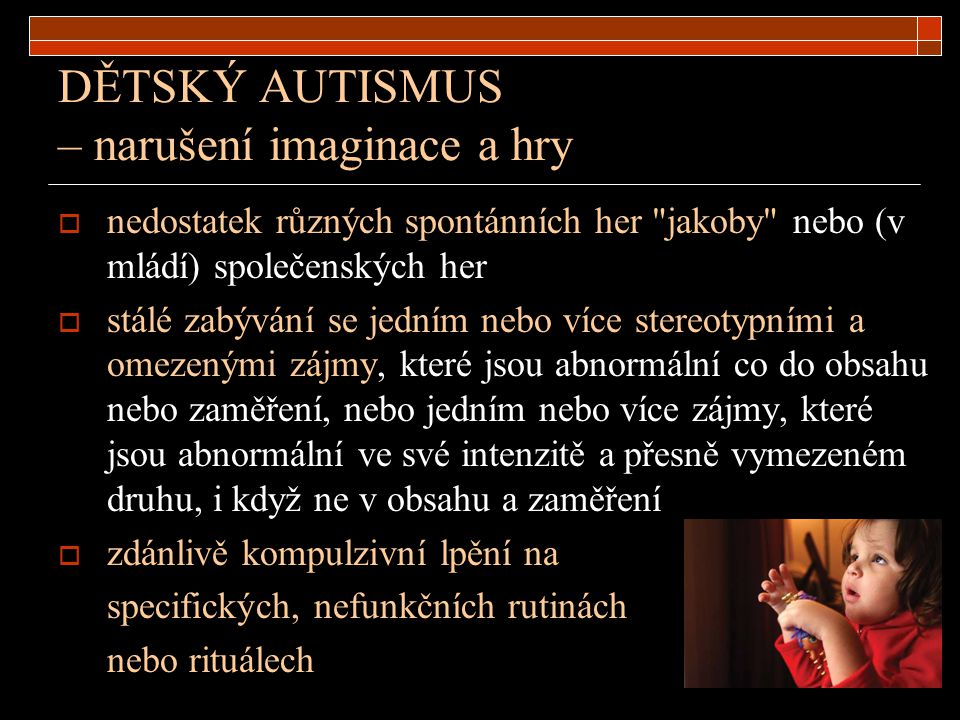 DĚTSKÝ AUTISMUS – narušení imaginace a hry