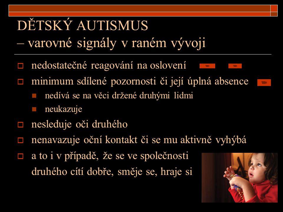 DĚTSKÝ AUTISMUS – varovné signály v raném vývoji