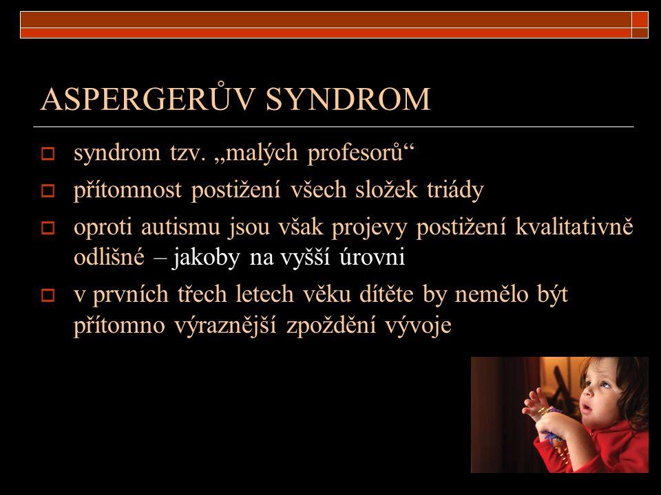 """ASPERGERŮV SYNDROM syndrom tzv. """"malých profesorů"""