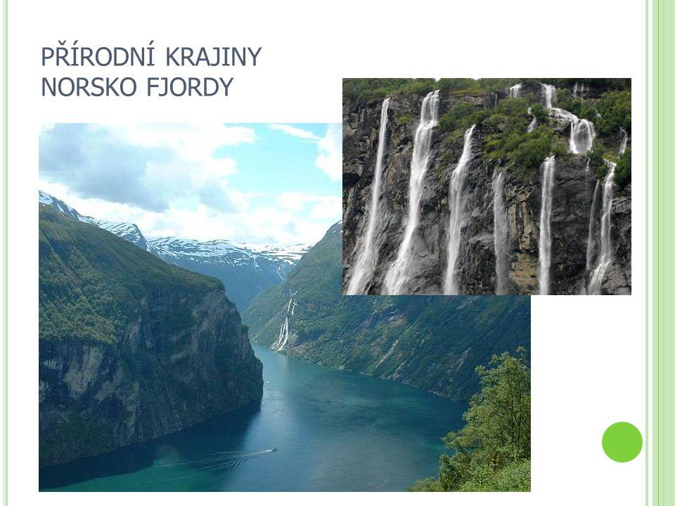 PŘÍRODNÍ KRAJINY NORSKO FJORDY