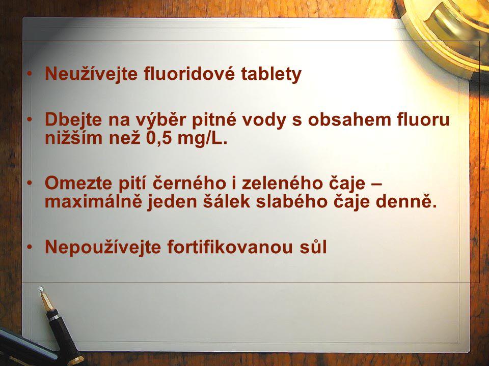 Neužívejte fluoridové tablety