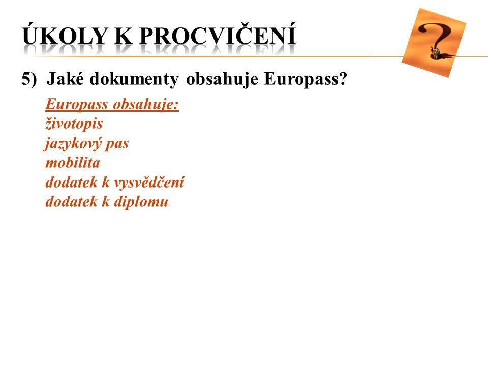 ÚKOLY K PROCVIČENÍ 5) Jaké dokumenty obsahuje Europass