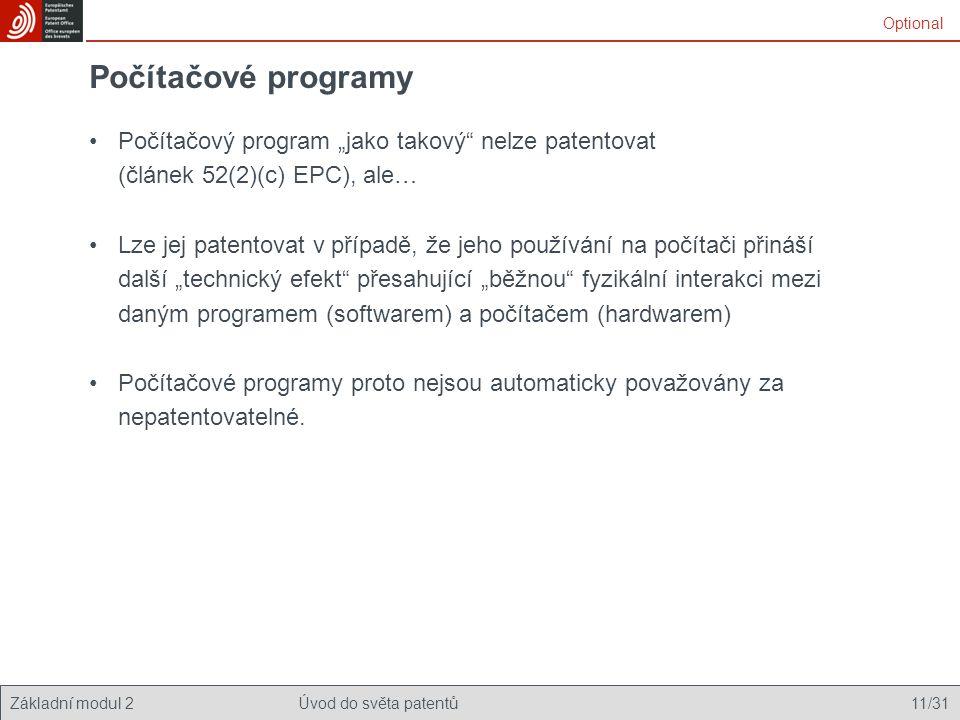 """Optional Počítačové programy. Počítačový program """"jako takový nelze patentovat (článek 52(2)(c) EPC), ale…"""