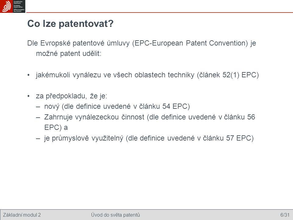 Co lze patentovat Dle Evropské patentové úmluvy (EPC-European Patent Convention) je možné patent udělit: