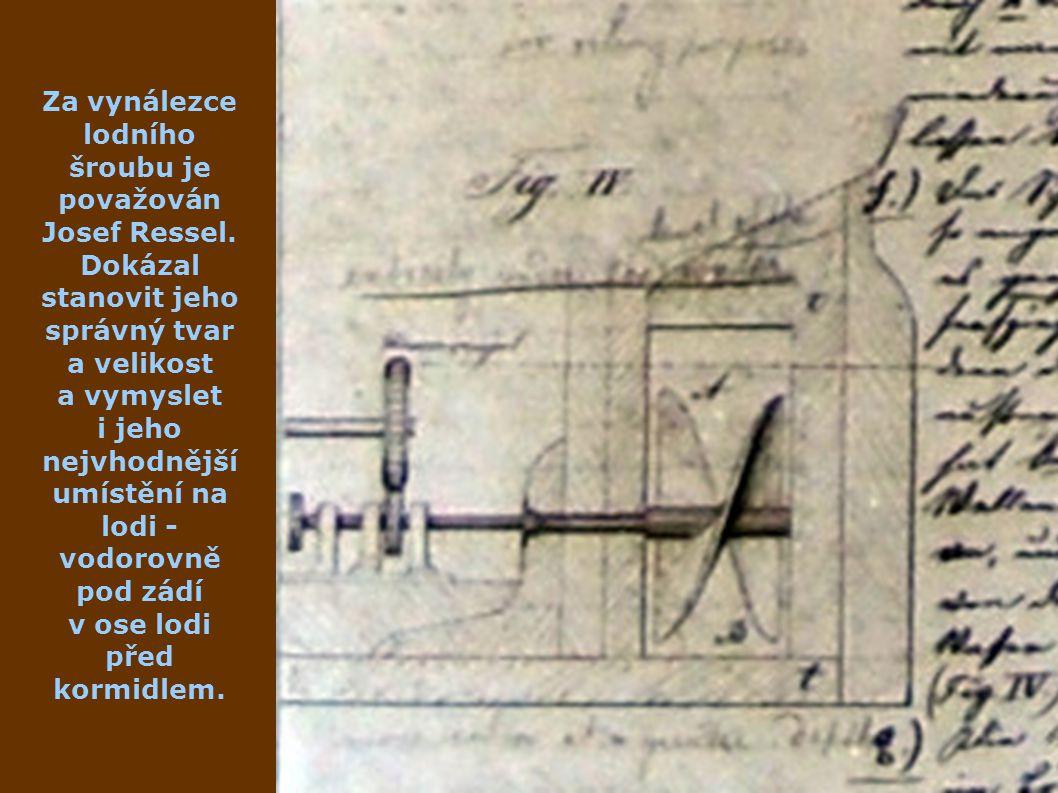 Za vynálezce lodního šroubu je považován Josef Ressel