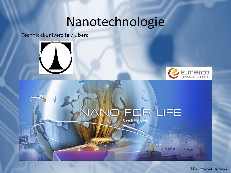 Nanotechnologie Technická univerzita v Liberci http://www.elmarco.cz