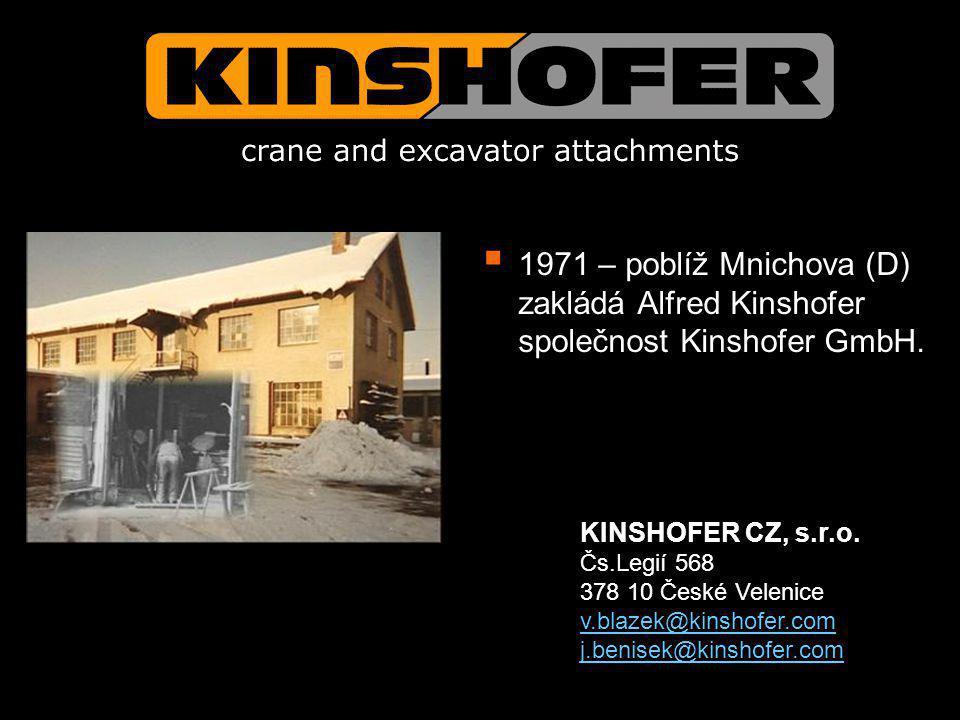 1971 – poblíž Mnichova (D) zakládá Alfred Kinshofer společnost Kinshofer GmbH.