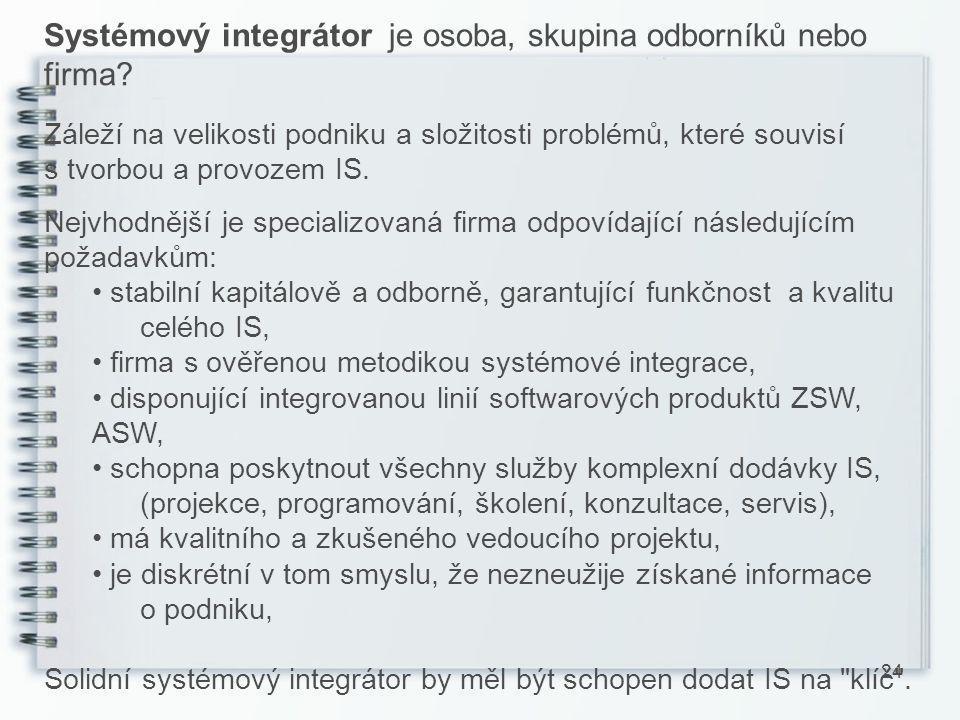 Systémový integrátor je osoba, skupina odborníků nebo firma