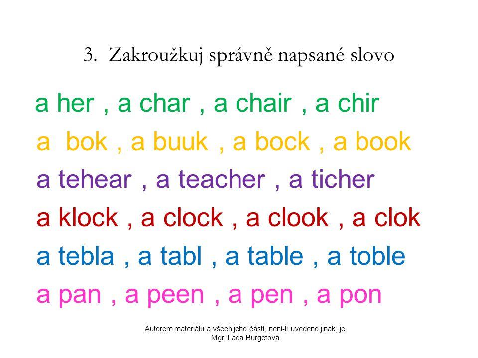 3. Zakroužkuj správně napsané slovo
