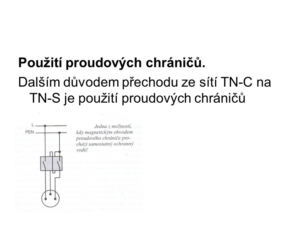 Použití proudových chráničů.
