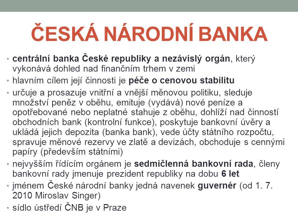 ČESKÁ NÁRODNÍ BANKA centrální banka České republiky a nezávislý orgán, který vykonává dohled nad finančním trhem v zemi.