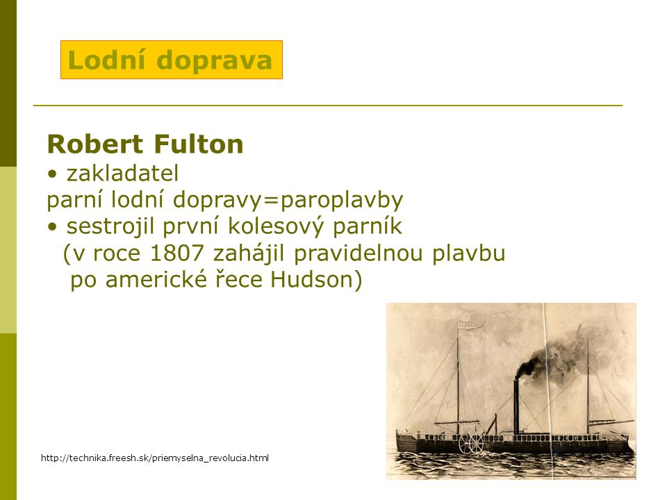 Lodní doprava Robert Fulton zakladatel parní lodní dopravy=paroplavby