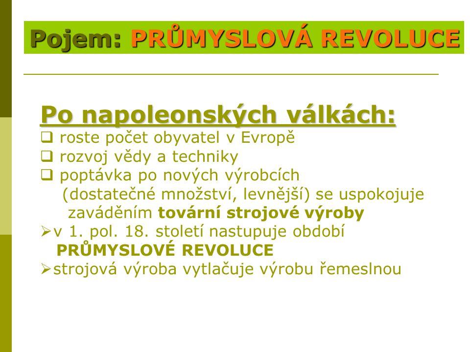 Pojem: PRŮMYSLOVÁ REVOLUCE